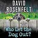 Who Let the Dog Out? (       UNABRIDGED) by David Rosenfelt Narrated by Grover Gardner