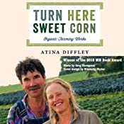 Turn Here Sweet Corn: Organic Farming Works | [Atina Diffley]