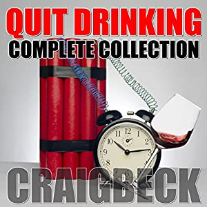 Quit Drinking Complete Collection: Stop Drinking Expert Box Set Audiobook