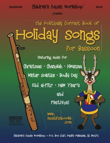 The Politically Correct Book of Holiday Songs for Bassoon PDF