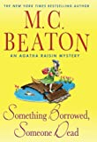 M. C. Beaton Something Borrowed, Someone Dead (Agatha Raisin Mysteries)