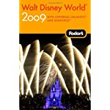 Fodor's Walt Disney World 2009: plus Universal Orlando and SeaWorld (Travel Guide)