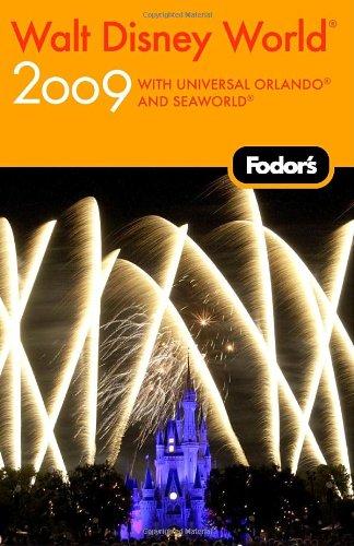 Fodor's Walt Disney World 2009: plus Universal Orlando and SeaWorld (Travel Guide)