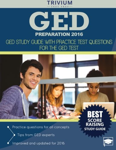 GED Preparation 2016: GED Study Guide with Practice Test Questions for the GED Test