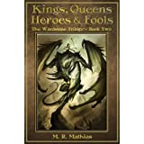 Kings, Queens, Heroes, & Fools (The Wardstone Trilogy Book Two)by M. R. Mathias