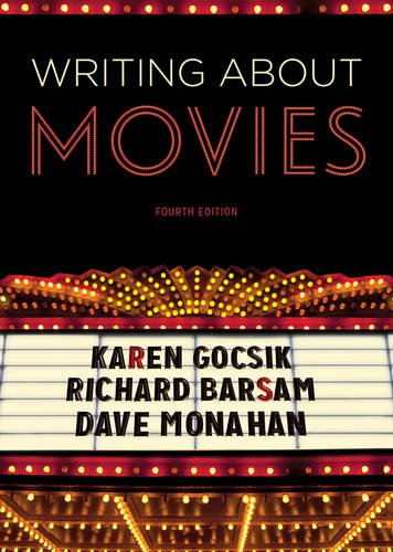Writing About Movies (Fourth Edition), by Karen Gocsik, Dave Monahan, Richard Barsam