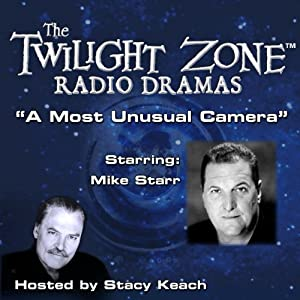 A Most Unusual Camera: The Twilight Zone Radio Dramas | [Rod Serling]