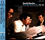 Dark Ducks Dark Ducks Daizen [2cd]