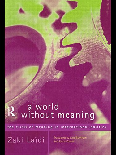 A World Without Meaning: The Crisis of Meaning in International Politics