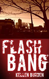 (FREE on 9/4) Flash Bang by Kellen Burden - http://eBooksHabit.com