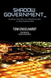 img - for Shadow Government: Surveillance, Secret Wars, and a Global Security State in a Single-Superpower World book / textbook / text book