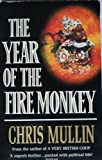 THE YEAR OF THE FIRE MONKEY (0099869705) by CHRIS MULLIN