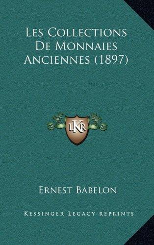 Les Collections de Monnaies Anciennes (1897)
