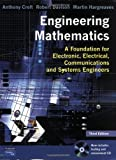 img - for Engineering Mathematics: A Foundation for Electronic, Electrical, Communications, and Systems Engineers book / textbook / text book