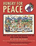 img - for Hungry for Peace: How You Can Help End Poverty and War with Food Not Bombs by McHenry, Keith (2012) Paperback book / textbook / text book