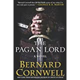 The Pagan Lord: A Novel (Saxon Tales) ~ Bernard Cornwell