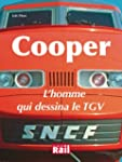 Cooper : L'homme qui dessina le TGV