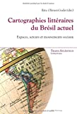 img - for Cartographies litt raires du Br sil actuel: Espaces, acteurs et mouvements sociaux (Trans-Atl ntico / Trans-Atlantique) (French Edition) book / textbook / text book