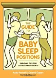 The Guide to Baby Sleep Positions: Survival Tips for Co-Sleeping Parents