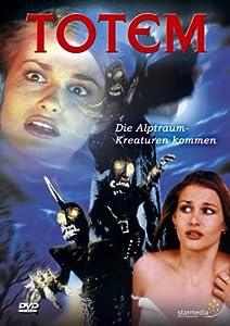 Totem - Die Alptraumkreaturen kommen