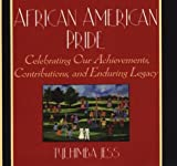 img - for African American Pride: Celebrating Our Achievements, Contributions, and Enduring Legacy by Tyehimba Jess (2004-12-31) book / textbook / text book