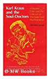 Karl Kraus and the Soul-Doctors: A Pioneer Critic and His Criticism of Psychiatry and Psychoanalysis (0807101966) by Szasz, Thomas Stephen
