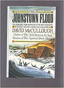 johnstown flood by david mccullough The johnstown flood by david mccullough starting at $099 the johnstown flood has 4 available editions to buy at alibris.