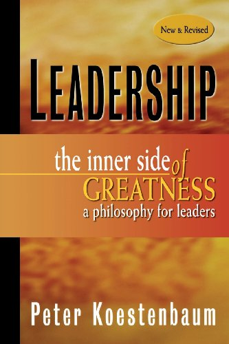 Leadership, New and Revised: The Inner Side of Greatness,...