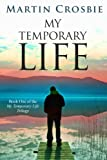 img - for My Temporary Life-Book One of the My Temporary Life Trilogy book / textbook / text book
