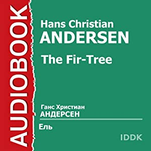The Fir-Tree [Russian Edition] Audiobook
