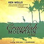 Crawfish Mountain   Ken Wells