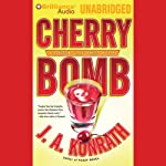 Cherry Bomb: A Jacqueline 'Jack' Daniels Mystery #6 (       UNABRIDGED) by J. A. Konrath Narrated by Susie Breck, Dick Hill