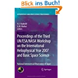 Proceedings of the Third UN/ESA/NASA Workshop on the International Heliophysical Year 2007 and Basic Space Science...