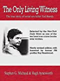 img - for The Only Living Witness: The True Story of Serial Sex Killer Ted Bundy book / textbook / text book