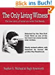 The Only Living Witness: The True Sto...
