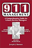 img - for 911 Management: A Comprehensive Guide for Leisure Service Managers by Bannon, Joseph J. (1999) Paperback book / textbook / text book