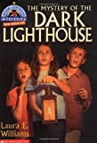 Mystic Lighthouse: Mystery Of The Dark Lighthouse, The (0439217261) by Williams, Laura E.
