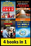 4 books in 1: How To Get Free Stuff, How To Get Cheap Stuff, How To Travel Cheaply, Frugal Living, Freebie Receiving, Frugal Traveler, Money Management, Budgeting, Budget Travel, Budget Planner