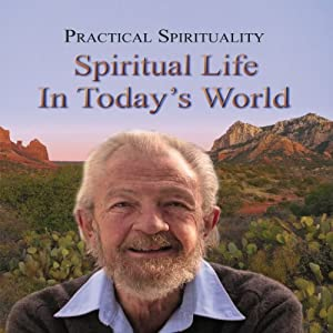 Practical Spirituality: Spiritual Life in Today's World Speech