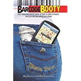 Barcode Booty: How I found and sold $2 million of 'junk' on eBay and Amazon, And you can, too, using your phone ~ Steve Weber