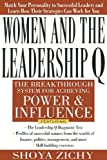 img - for Women and the Leadership Q: Revealing the Four Paths to Influence and Power by Zichy, Shoya (2000) Paperback book / textbook / text book