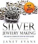 Silver Jewelry Making: An Easy & Comp...