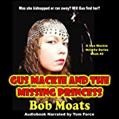 Gus Mackie and the Missing Princess: Gus Mackie Novella Series, Book 2 | Bob Moats