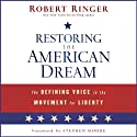 Restoring the American Dream: The Defining Voice in the Movement for Liberty (       UNABRIDGED) by Robert Ringer Narrated by Peter Ganim