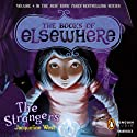 The Strangers: The Books of Elsewhere, Volume 4 (       UNABRIDGED) by Jacqueline West Narrated by Lexy Fridell