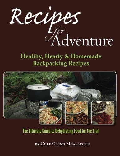 Recipes for Adventure: Healthy, Hearty and Homemade Backpacking Recipes (Backpacking Recipes compare prices)