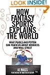 How Fantasy Sports Explains the World...