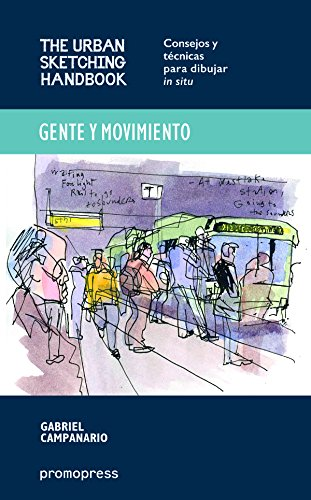 Gente Y Movimiento. The Urban Sketching Handbook. Consejos Y Tecnicas Para Dibujar In Situ
