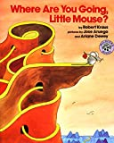 Where Are You Going, Little Mouse? (Mulberry Paperback Book)