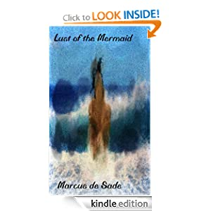 Lust of the Mermaid (Lustful Minds) Marcus de Sade
